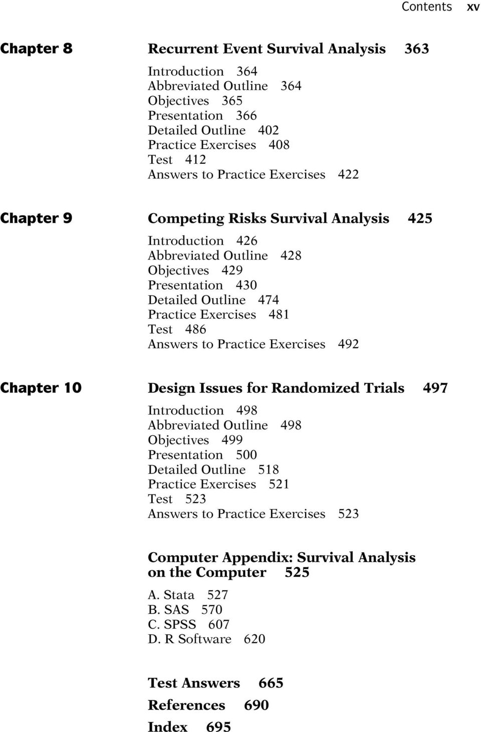 Answers to Practice Exercises 492 Chapter 10 Design Issues for Randomized Trials 497 Introduction 498 Abbreviated Outline 498 Objectives 499 Presentation 500 Detailed Outline 518 Practice Exercises