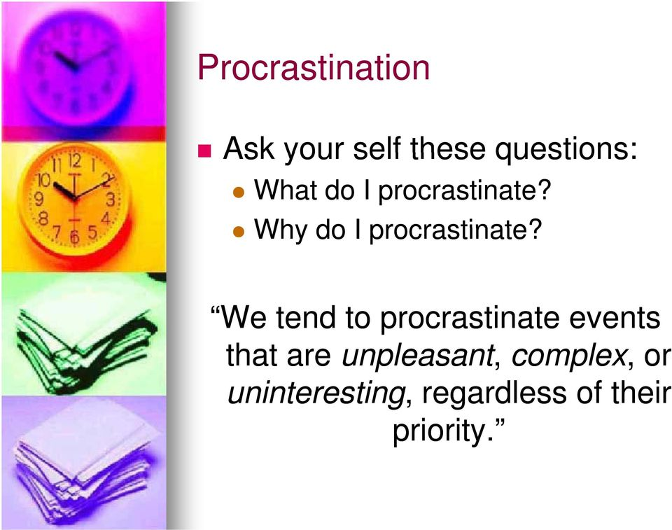 We tend to procrastinate events that are