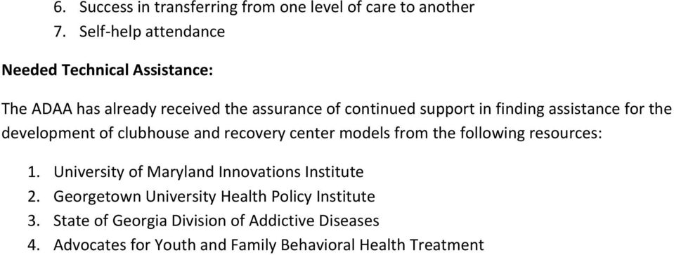finding assistance for the development of clubhouse and recovery center models from the following resources: 1.