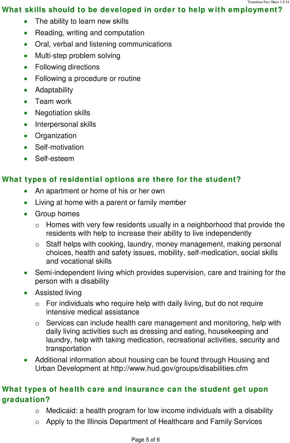 Adaptability Team work Negotiation skills Interpersonal skills Organization Self-motivation Self-esteem What types of residential options are there for the student?