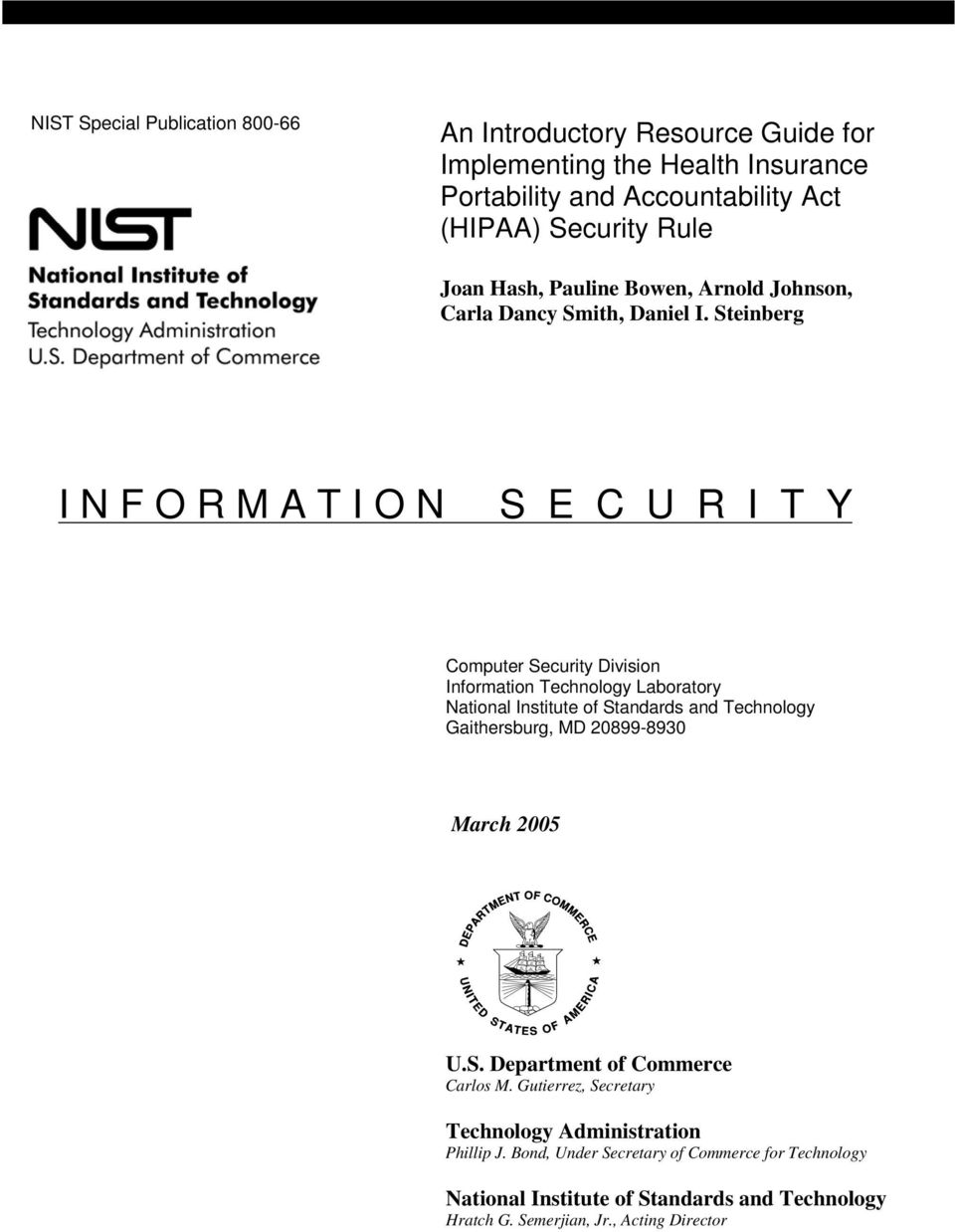 Steinberg I N F O R M A T I O N S E C U R I T Y Computer Security Division Information Technology Laboratory National Institute of Standards and Technology
