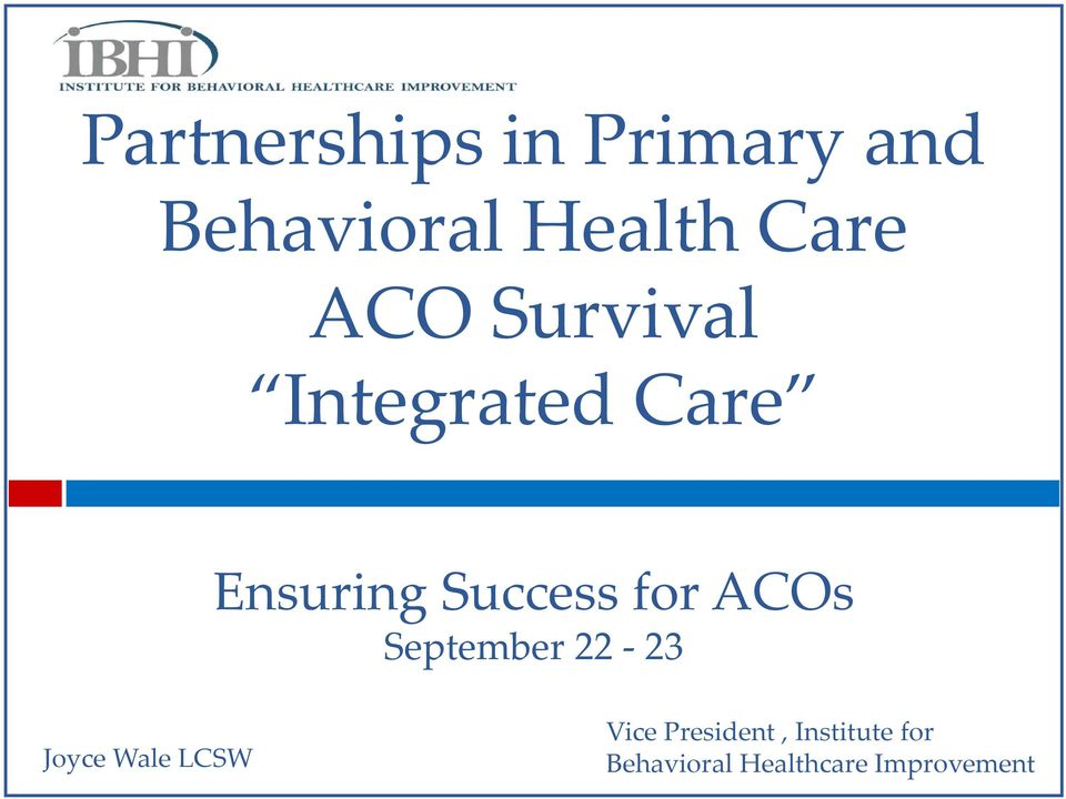 ACOs September 22 23 Joyce Wale LCSW Vice