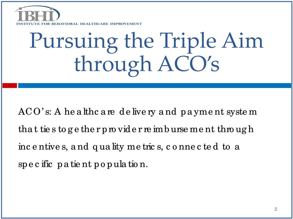 together provider reimbursement through incentives,