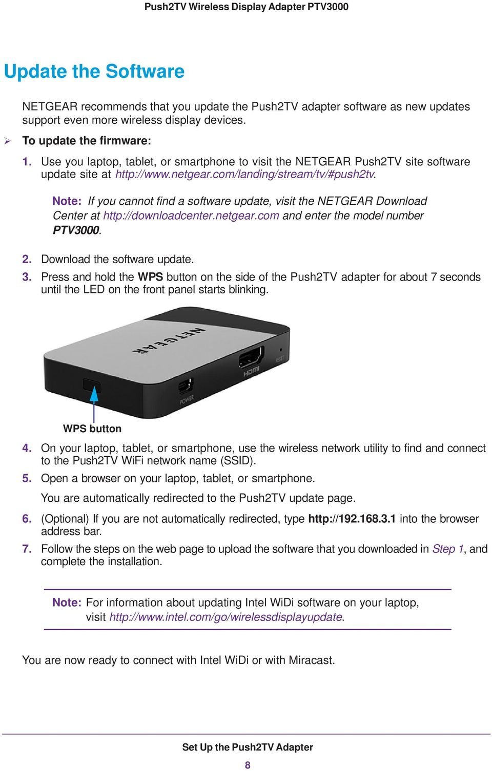 Note: If you cannot find a software update, visit the NETGEAR Download Center at http://downloadcenter.netgear.com and enter the model number PTV3000. 2. Download the software update. 3.