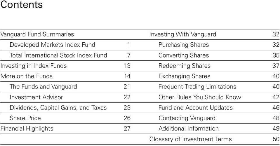 Vanguard 21 Frequent-Trading Limitations 40 Investment Advisor 22 Other Rules You Should Know 42 Dividends, Capital Gains, and Taxes 23
