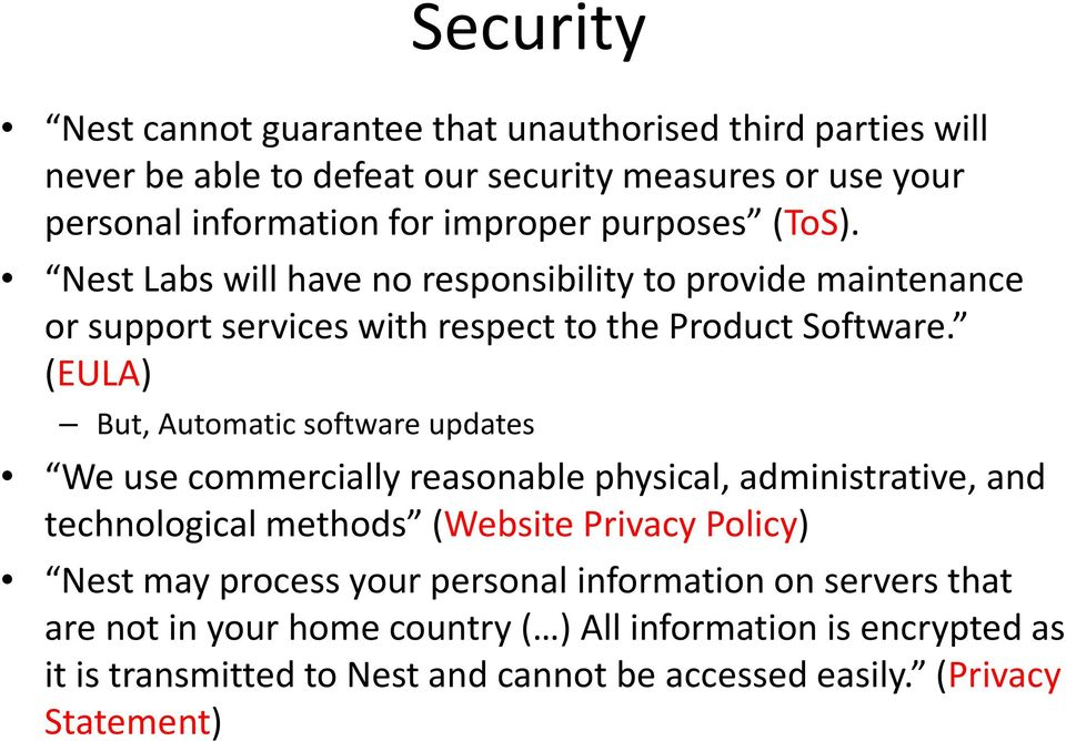 (EULA) But, Automatic software updates We use commercially reasonable physical, administrative, and technological methods (Website Privacy Policy) Nest may