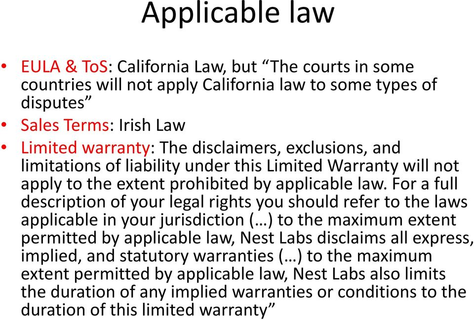 For a full description of your legal rights you should refer to the laws applicable in your jurisdiction ( ) to the maximum extent permitted by applicable law, Nest Labs