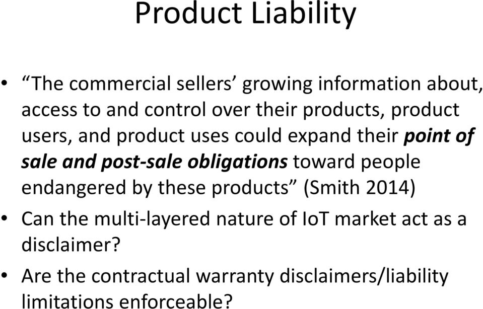 obligationstoward people endangered by these products (Smith 2014) Can the multi-layered nature of