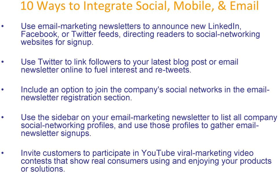Include an option to join the company's social networks in the emailnewsletter registration section.