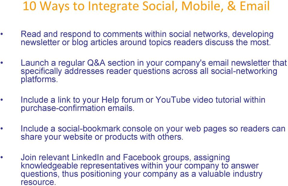 Include a link to your Help forum or YouTube video tutorial within purchase-confirmation emails.