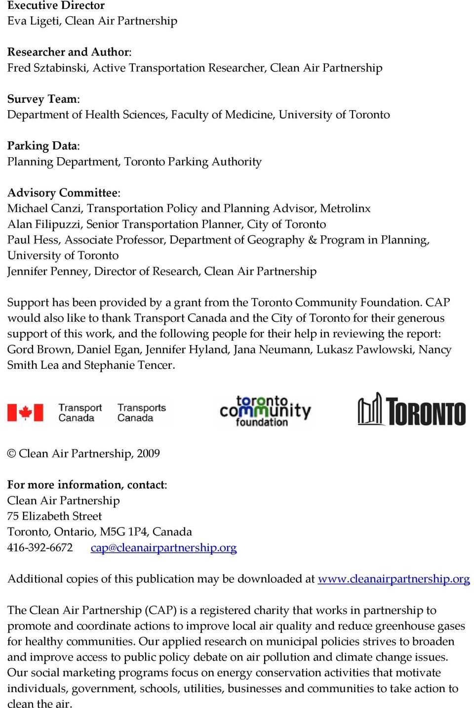 Filipuzzi, Senior Transportation Planner, City of Toronto Paul Hess, Associate Professor, Department of Geography & Program in Planning, University of Toronto Jennifer Penney, Director of Research,