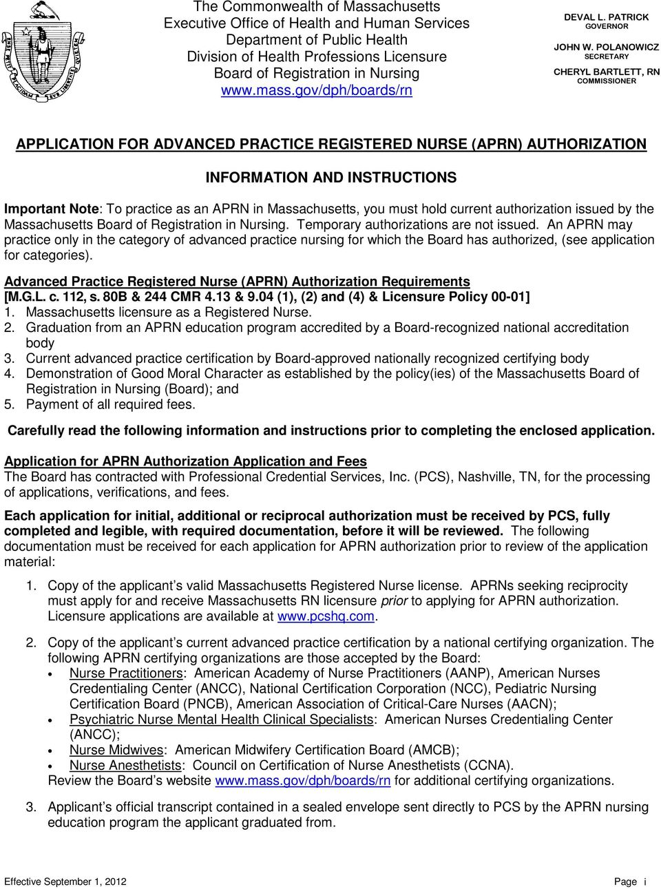 POLANOWICZ SECRETARY CHERYL BARTLETT, RN COMMISSIONER APPLICATION FOR ADVANCED PRACTICE REGISTERED NURSE (APRN) AUTHORIZATION INFORMATION AND INSTRUCTIONS Important Note: To practice as an APRN in