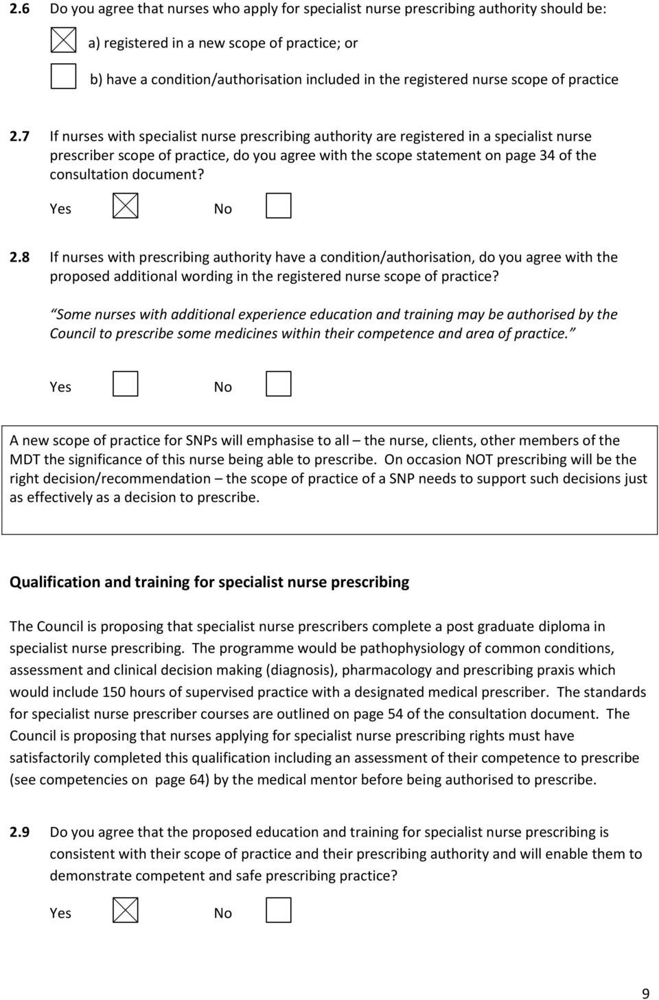 7 If nurses with specialist nurse prescribing authority are registered in a specialist nurse prescriber scope of practice, do you agree with the scope statement on page 34 of the consultation