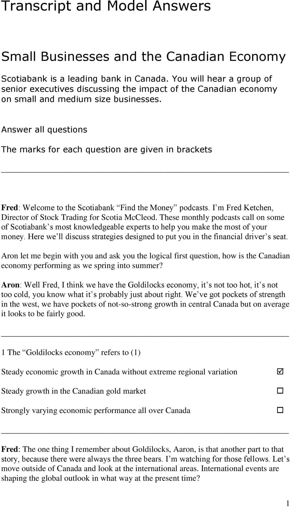 Answer all questions The marks for each question are given in brackets Fred: Welcome to the Scotiabank Find the Money podcasts. I m Fred Ketchen, Director of Stock Trading for Scotia McCleod.