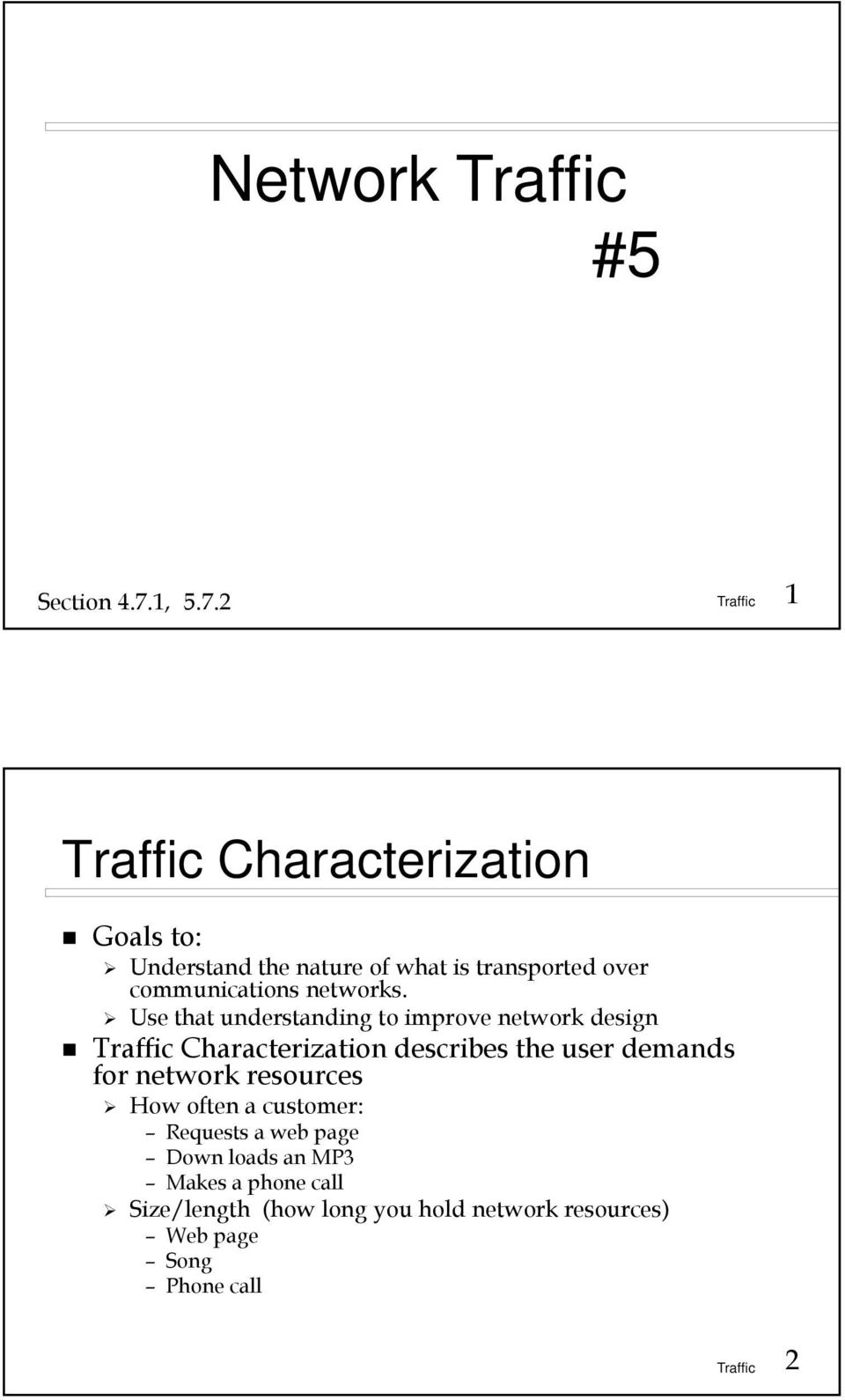 2 1 Characterization Goals to: Understand the nature of what is transported over communications