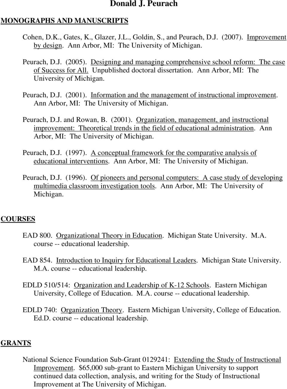 Information and the management of instructional improvement. Ann Arbor, MI: The University of Michigan. Peurach, D.J. and Rowan, B. (2001).