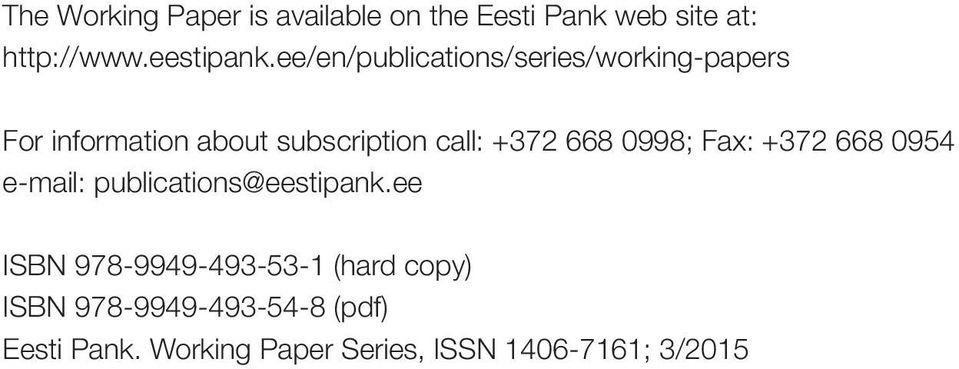 668 0998; Fax: +372 668 0954 e-mail: publications@eestipank.