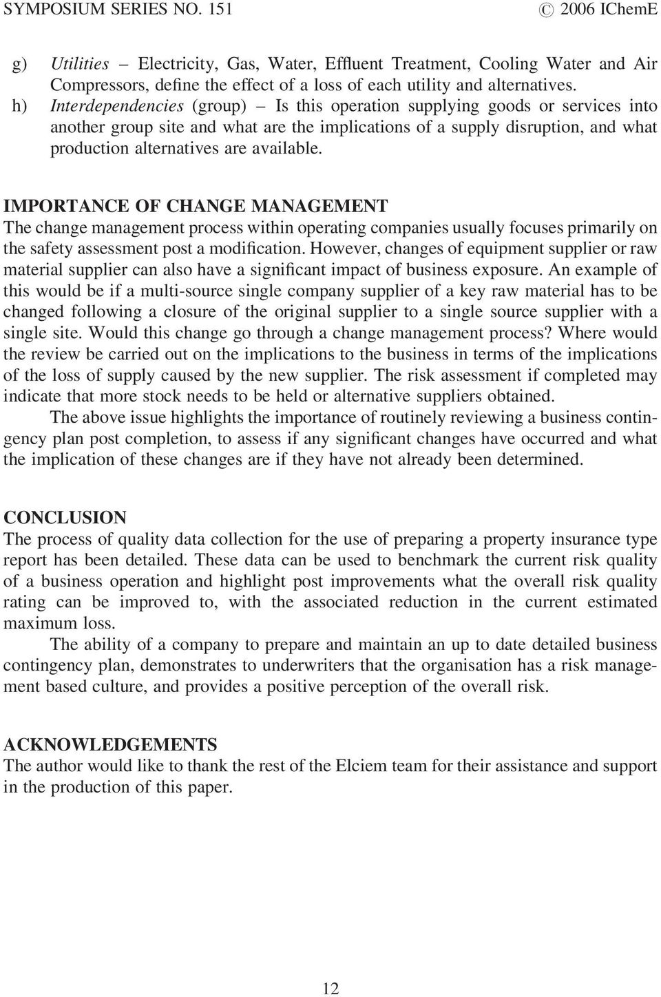 IMPORTANCE OF CHANGE MANAGEMENT The change management process within operating companies usually focuses primarily on the safety assessment post a modification.