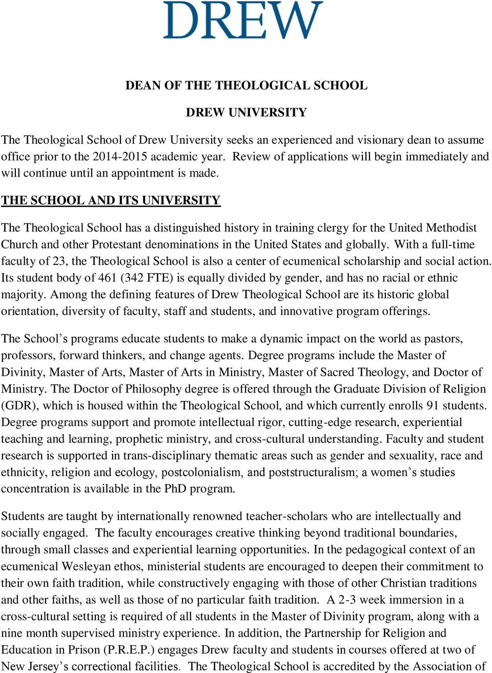THE SCHOOL AND ITS UNIVERSITY The Theological School has a distinguished history in training clergy for the United Methodist Church and other Protestant denominations in the United States and