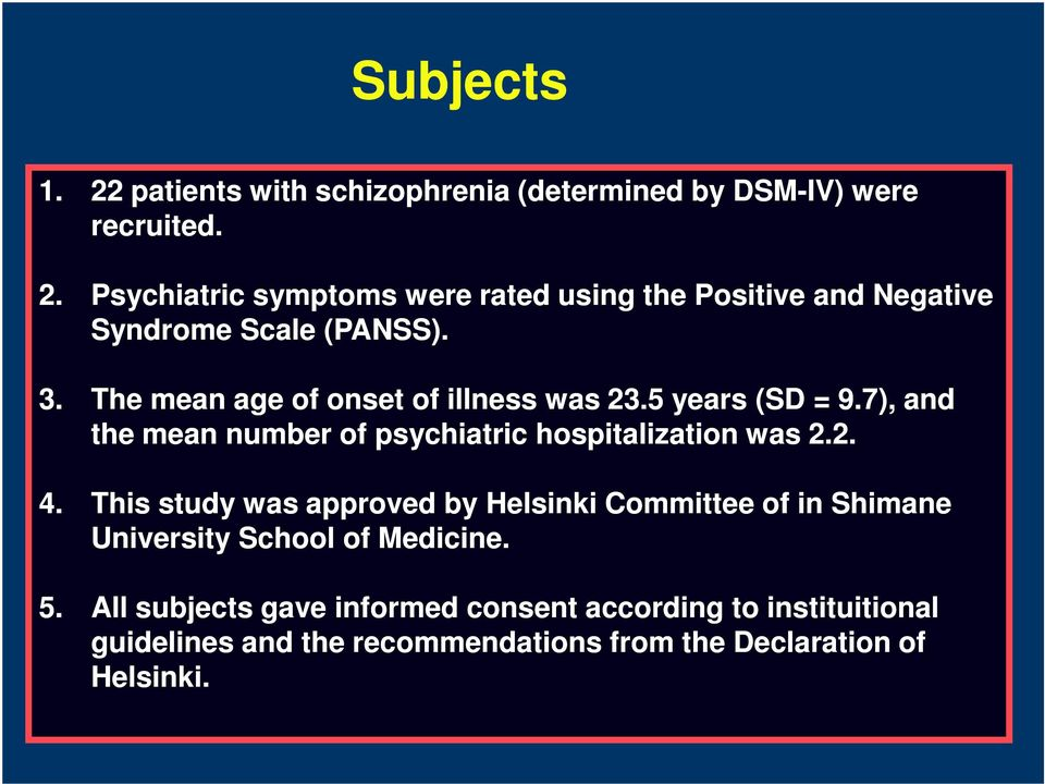 This study was approved by Helsinki Committee of in Shimane University School of Medicine. 5.