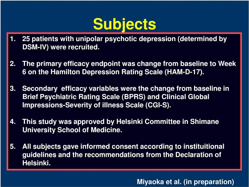 (CGI-S). 4. This study was approved by Helsinki Committee in Shimane University School of Medicine. 5.