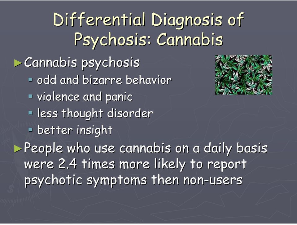 disorder better insight People who use cannabis on a daily basis