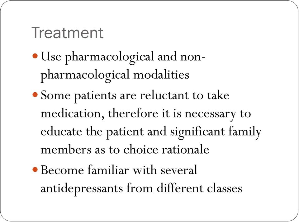 to educate the patient and significant family members as to choice