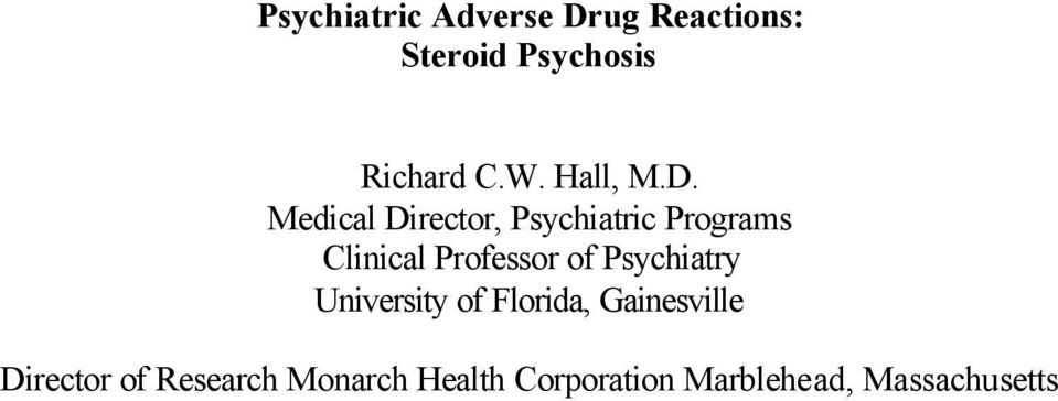 Medical Director, Psychiatric Programs Clinical Professor of
