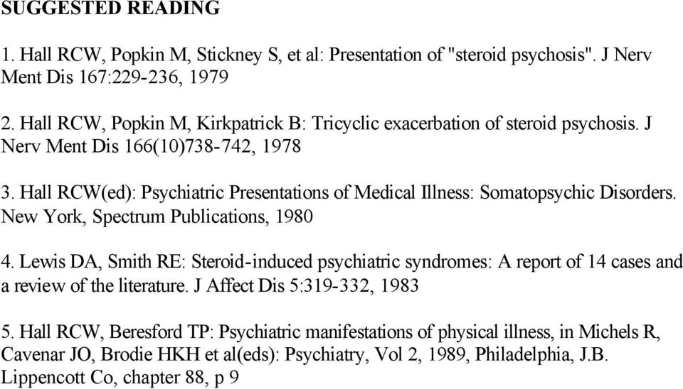 Hall RCW(ed): Psychiatric Presentations of Medical Illness: Somatopsychic Disorders. New York, Spectrum Publications, 1980 4.