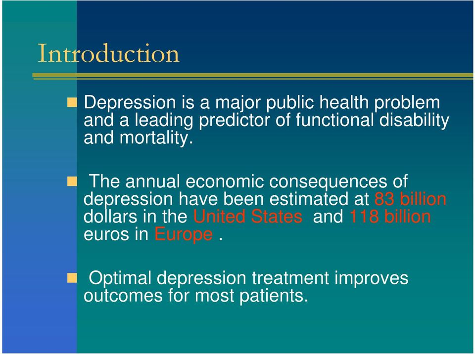 The annual economic consequences of depression have been estimated at 83 billion