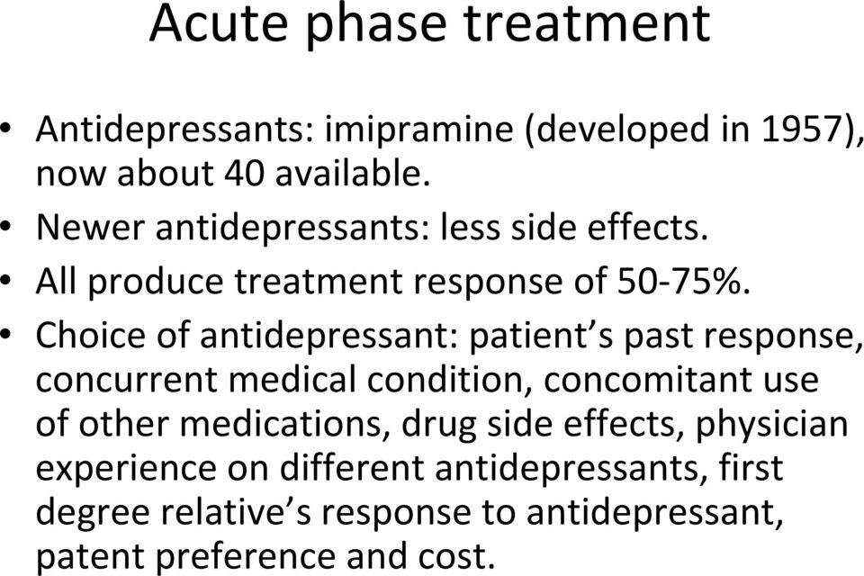 Choice of antidepressant: patient s past response, concurrent medical condition, concomitant use of other