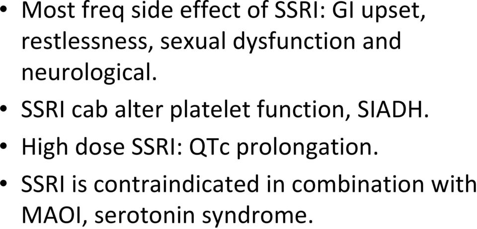 SSRI cab alter platelet function, SIADH.