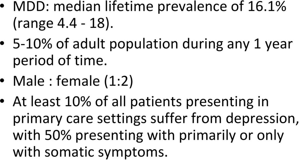 Male : female (1:2) At least 10% of all patients presenting in primary