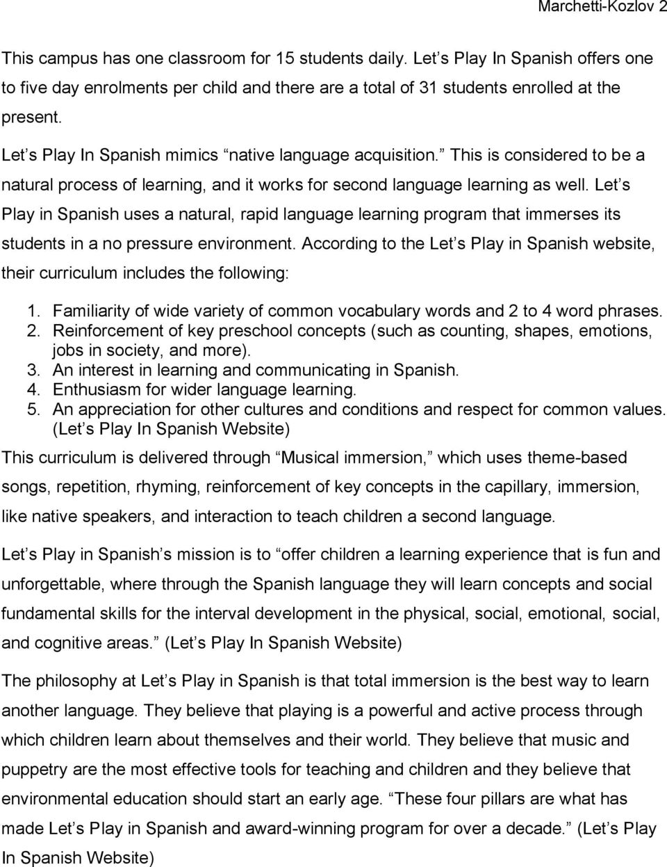 Let s Play in Spanish uses a natural, rapid language learning program that immerses its students in a no pressure environment.