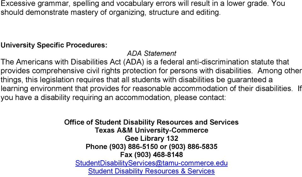 disabilities. Among other things, this legislation requires that all students with disabilities be guaranteed a learning environment that provides for reasonable accommodation of their disabilities.