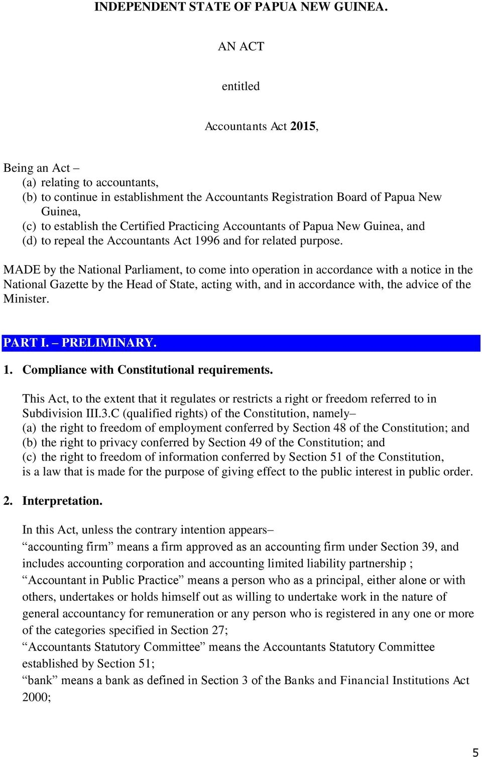 Practicing Accountants of Papua New Guinea, and (d) to repeal the Accountants Act 1996 and for related purpose.