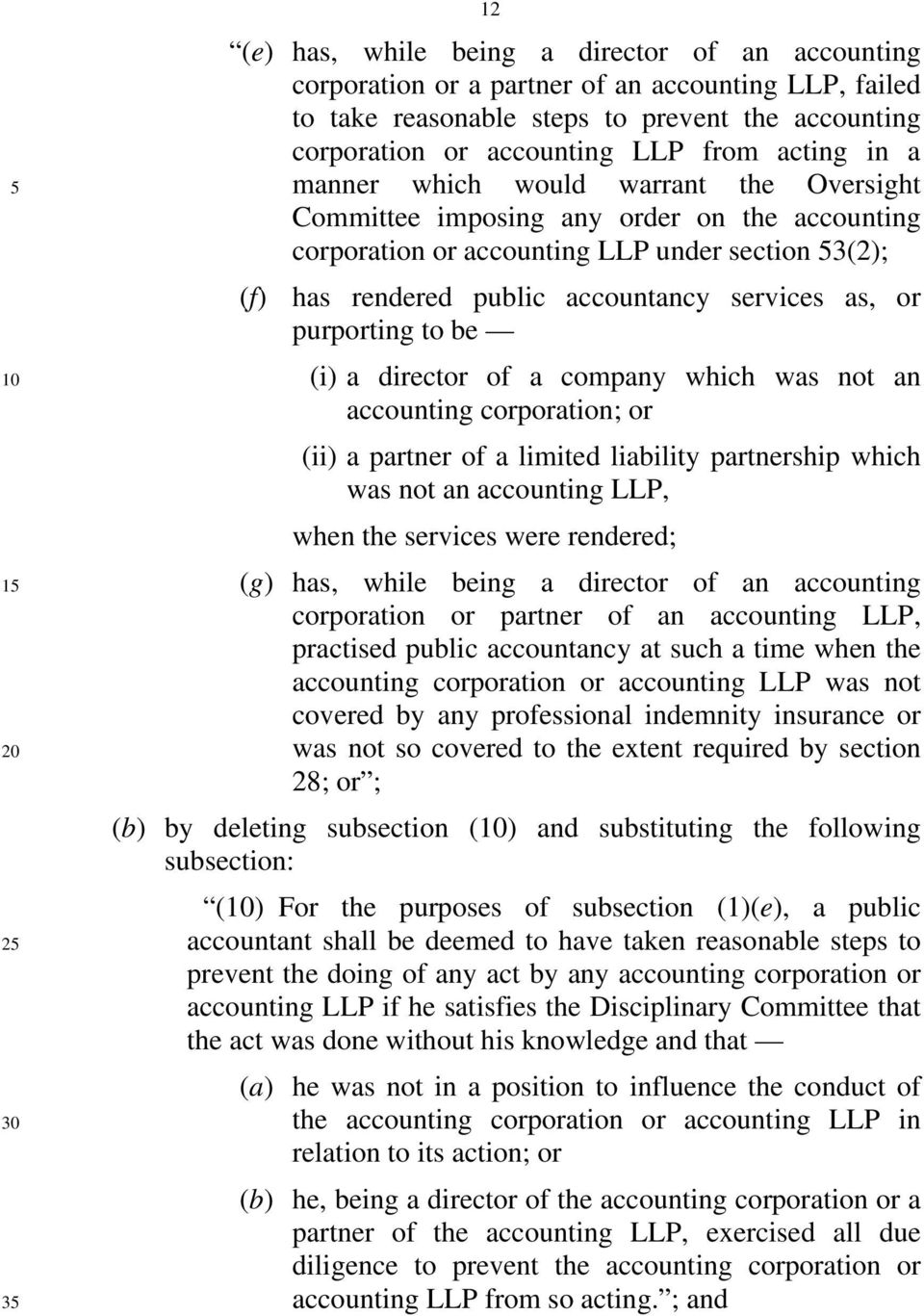 or purporting to be (i) a director of a company which was not an accounting corporation; or (ii) a partner of a limited liability partnership which was not an accounting LLP, when the services were