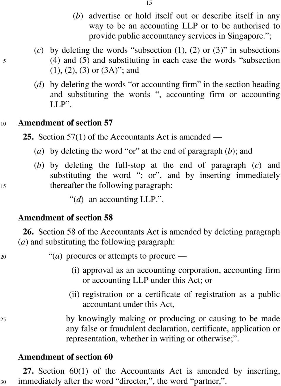 accounting firm in the section heading and substituting the words, accounting firm or accounting LLP. Amendment of section 57.
