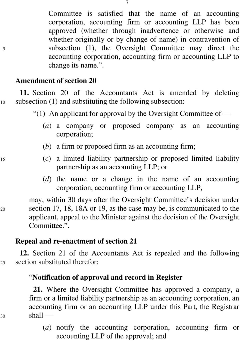 Section of the Accountants Act is amended by deleting subsection (1) and substituting the following subsection: (1) An applicant for approval by the Oversight Committee of (a) a company or proposed