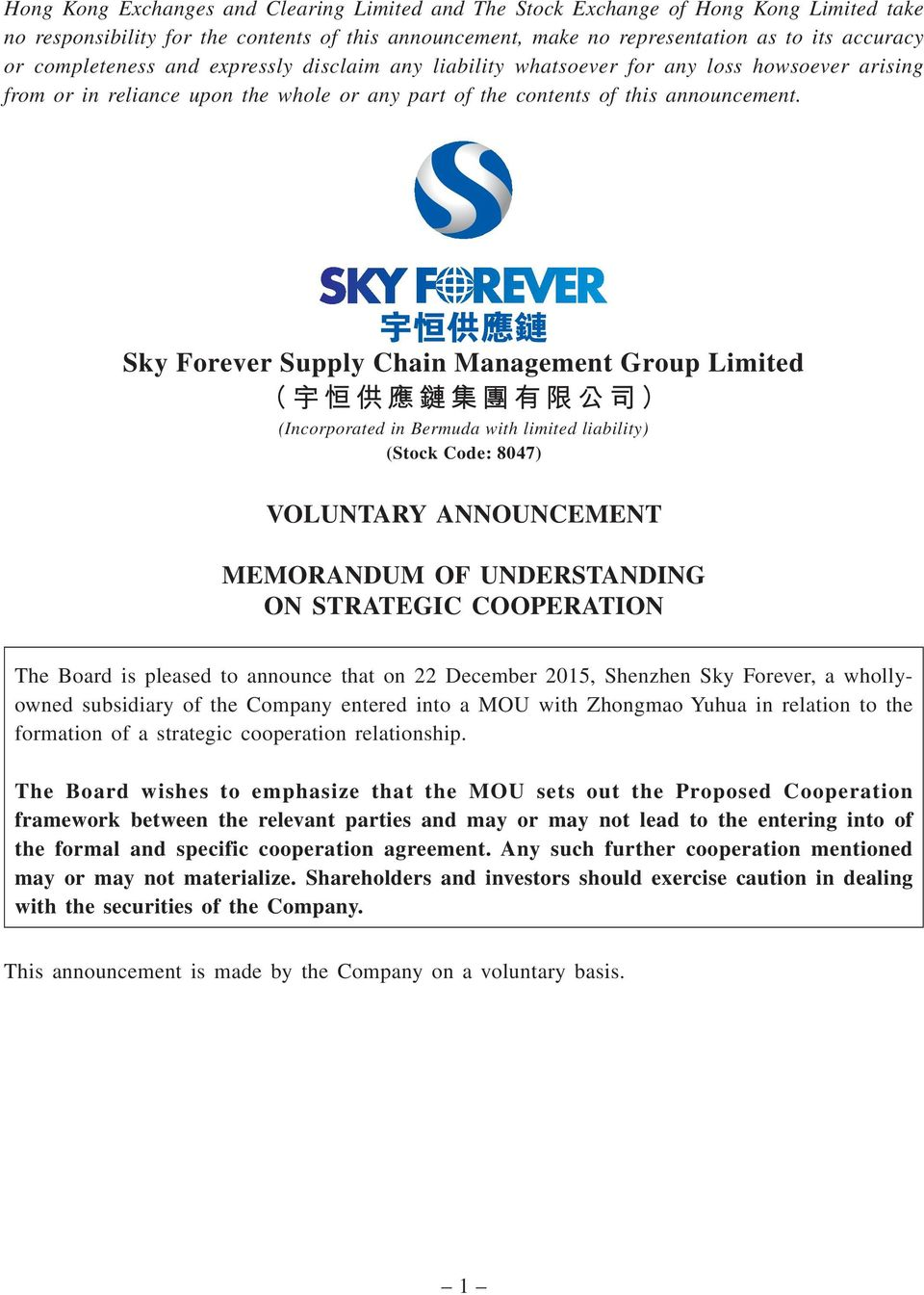 Sky Forever Supply Chain Management Group Limited (Incorporated in Bermuda with limited liability) (Stock Code: 8047) VOLUNTARY ANNOUNCEMENT MEMORANDUM OF UNDERSTANDING ON STRATEGIC COOPERATION The