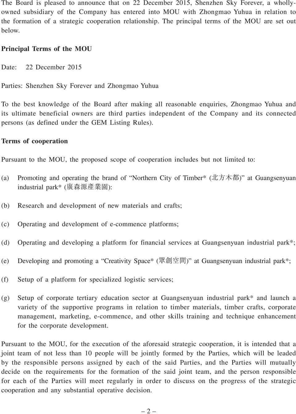 Principal Terms of the MOU Date: 22 December 2015 Parties: Shenzhen Sky Forever and Zhongmao Yuhua To the best knowledge of the Board after making all reasonable enquiries, Zhongmao Yuhua and its