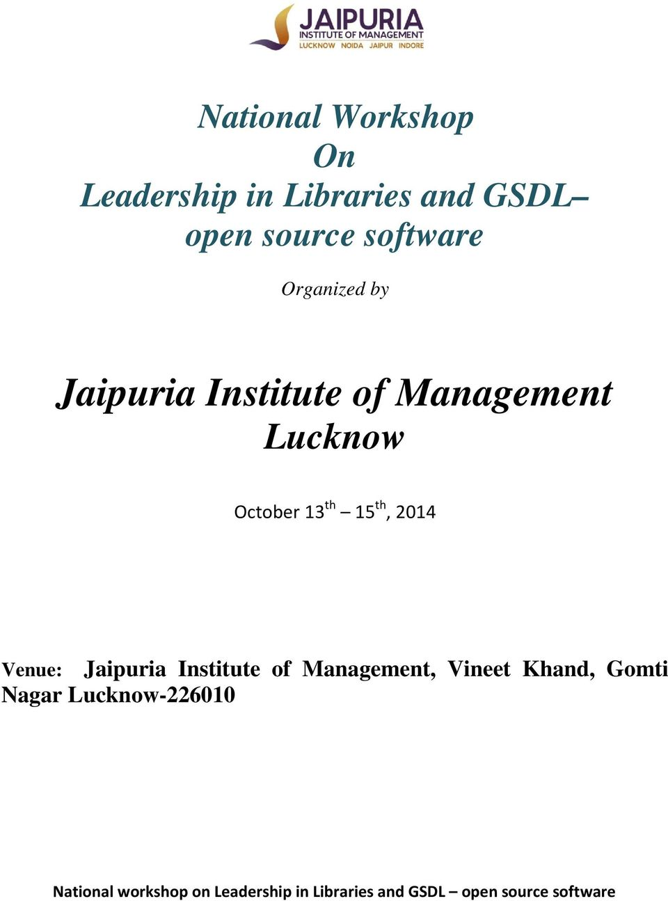 2014 Venue: Jaipuria Institute of Management, Vineet Khand, Gomti Nagar