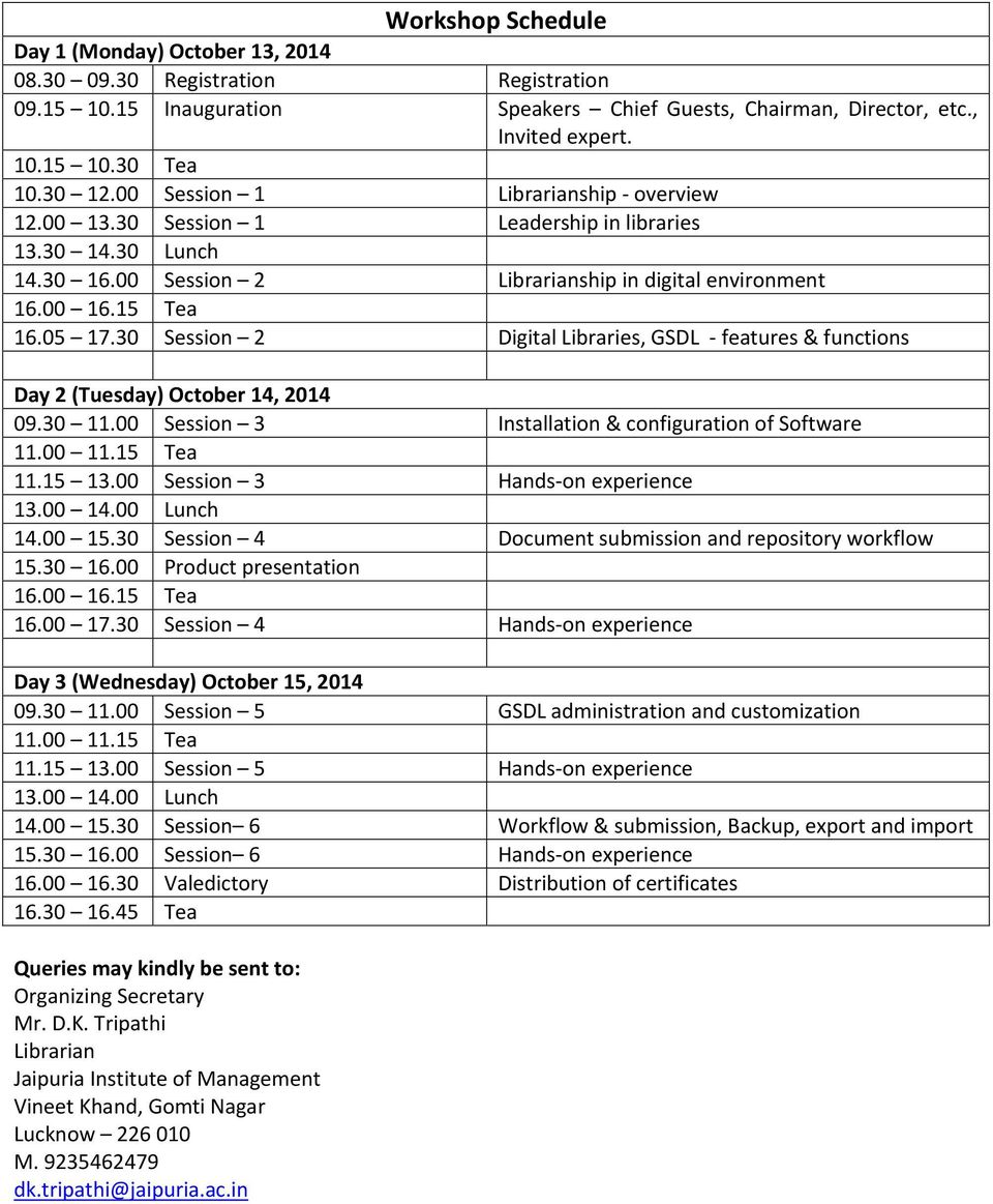 30 Session 2 Digital Libraries, GSDL features & functions Day 2 (Tuesday) October 14, 2014 09.30 11.00 Session 3 Installation & configuration of Software 11.00 11.15 Tea 11.15 13.