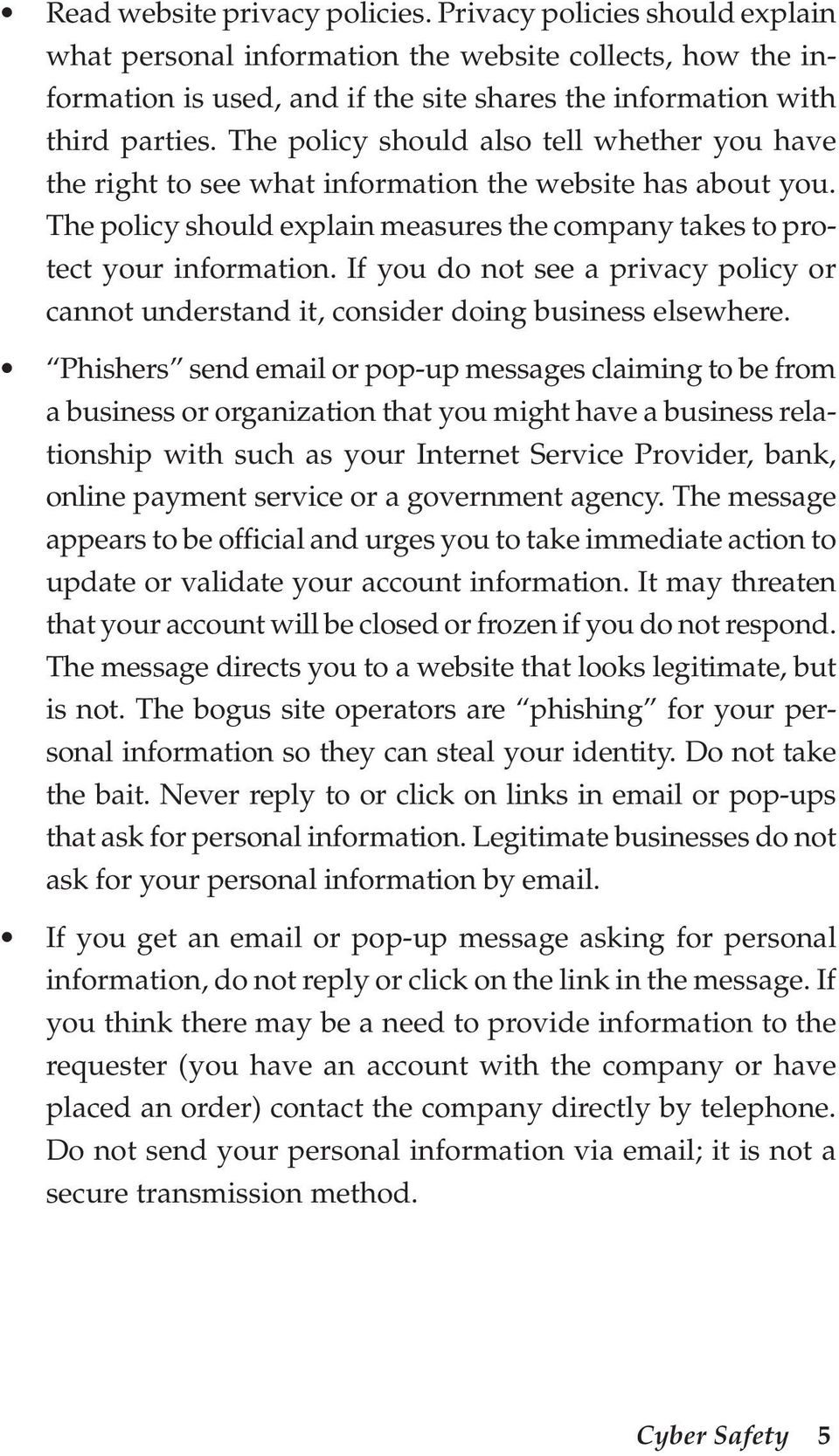 If you do not see a privacy policy or cannot understand it, consider doing business elsewhere.