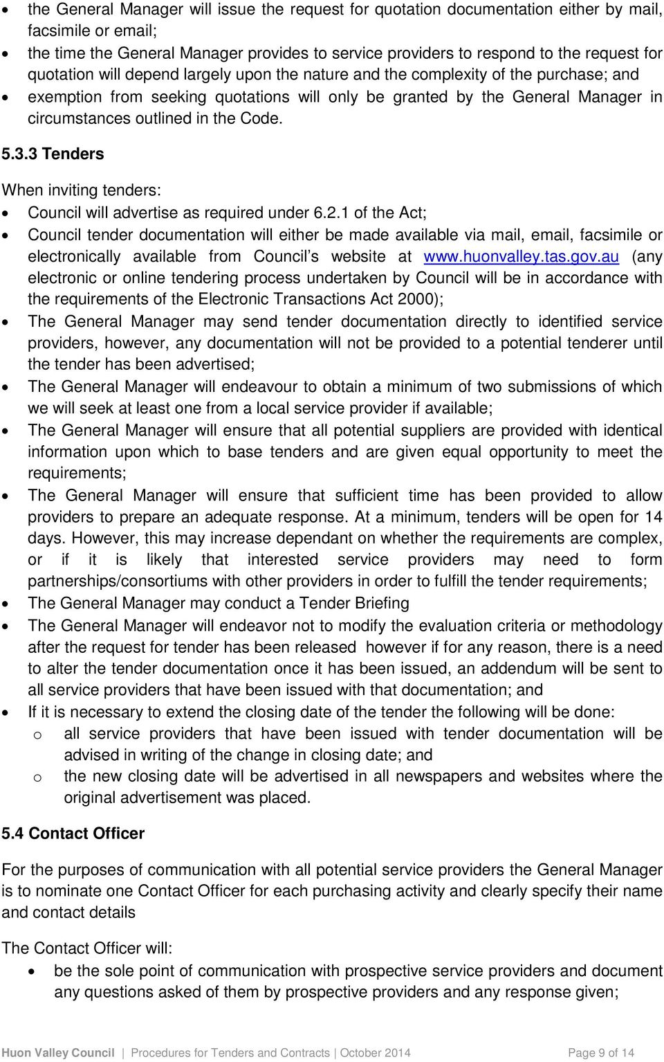Code. 5.3.3 Tenders When inviting tenders: Council will advertise as required under 6.2.