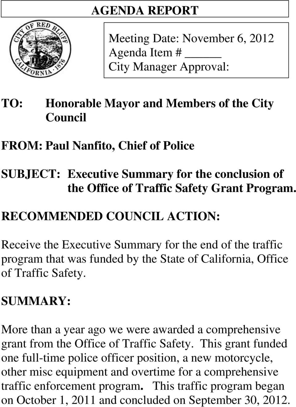 RECOMMENDED COUNCIL ACTION: Receive the Executive Summary for the end of the traffic program that was funded by the State of California, Office of Traffic Safety.