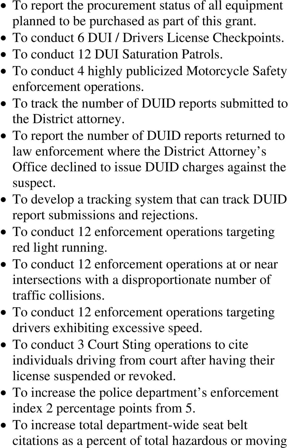 To report the number of DUID reports returned to law enforcement where the District Attorney s Office declined to issue DUID charges against the suspect.