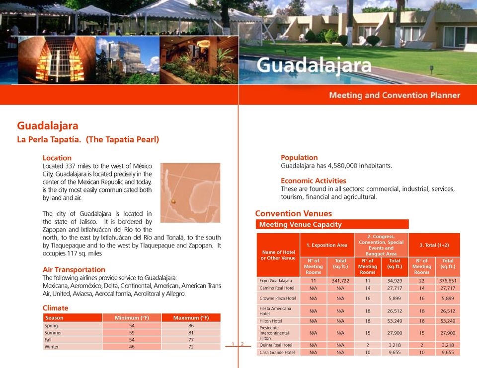 by land and air. The city of Guadalajara is located in the state of Jalisco.