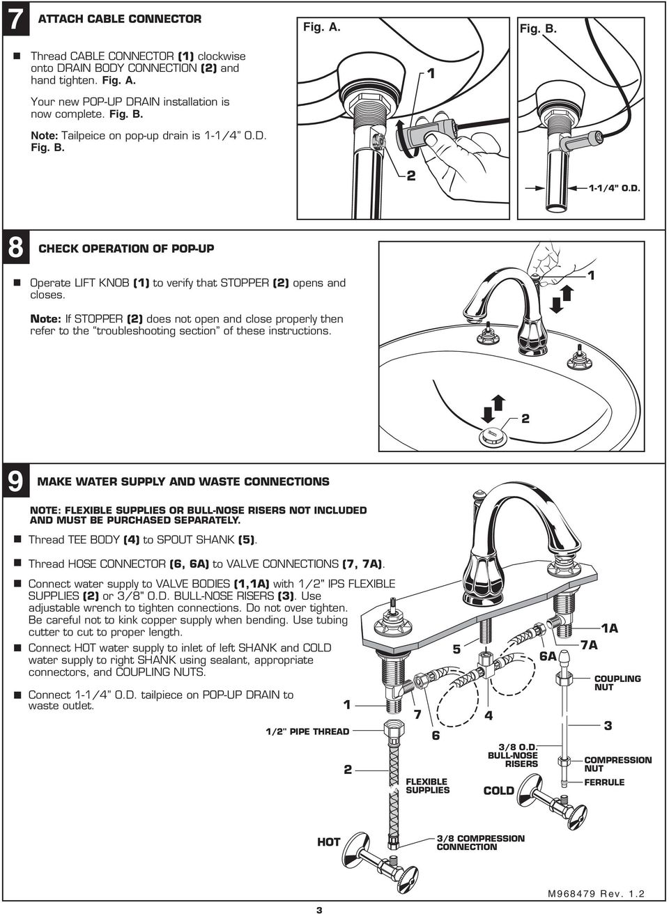 Note: If STOPPER () does not open and close properly then refer to the troubleshooting section of these instructions.