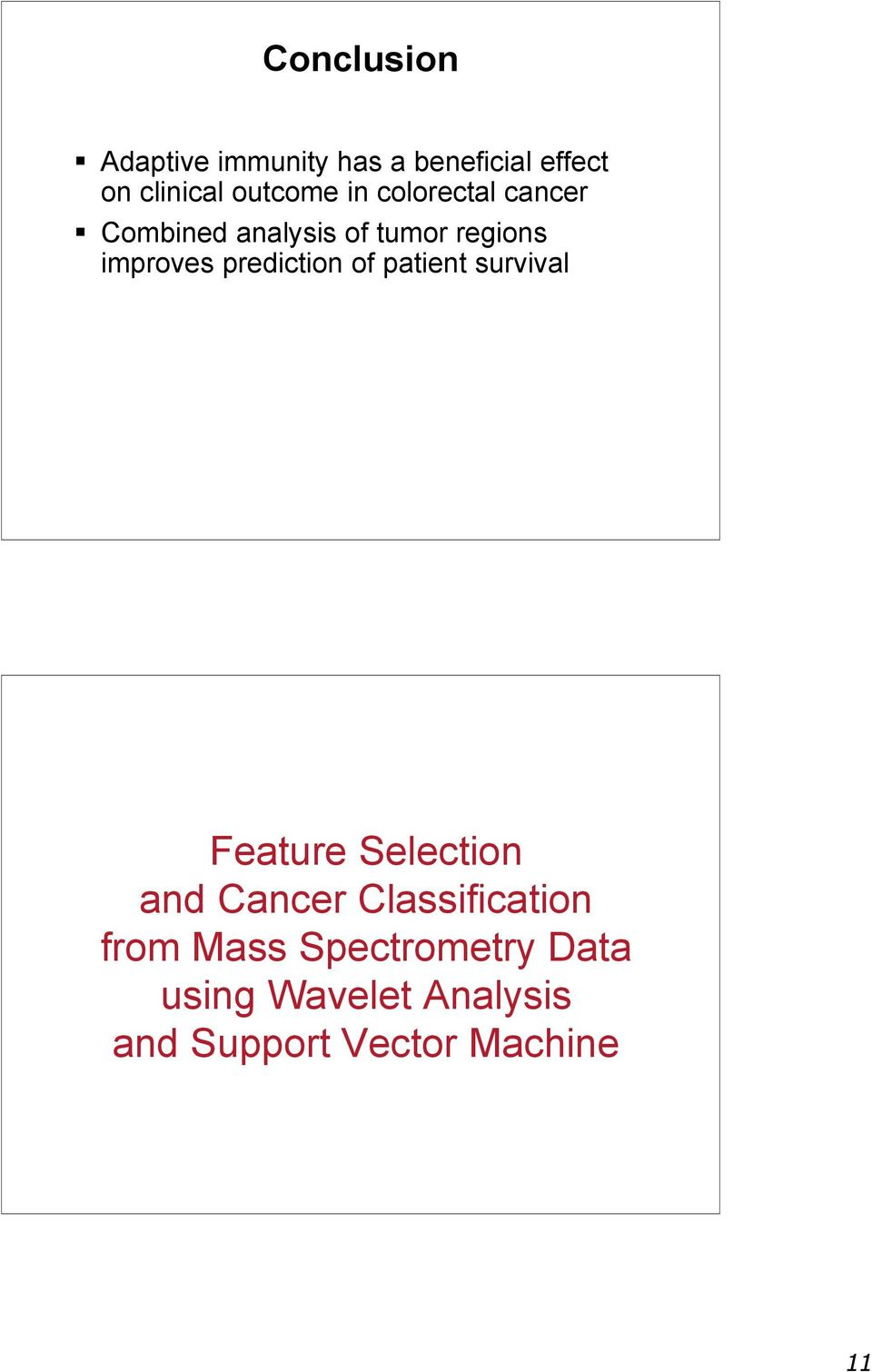 prediction of patient survival Feature Selection and Cancer